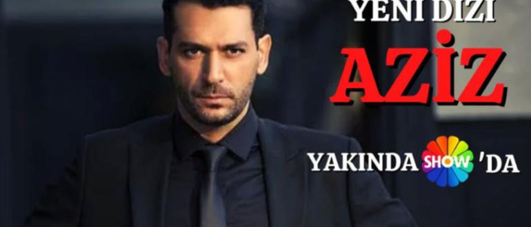 Турецкий сериал Азиз - сколько серий в сериале, трейлер, дата выхода